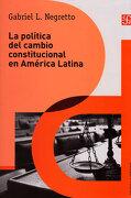 La Politica del Cambio Constitucional en America Latina - GABRIEL L. NEGRETTO - FONDO DE CULTURA ECONOMICA