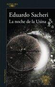 La Noche de la Usina (Premio Alfaguara 2016) - Eduardo Sacheri - Alfaguara