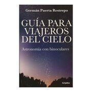 Guia Para Viajeros del Cielo - Germán Puerta Restrepo - GRIJALBO