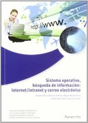 Sistema Operativo Búsqueda de Información Internet Intranet y Correo Electrónico - ÓSCAR MORO VALLINA, MIGUEL SÁNCHEZ ESTELLA - PARANINFO