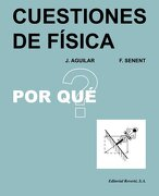Cuestiones de Física - José Aguilar Peris,Fernando Senent Pérez - Editorial Reverté