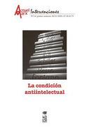 Condición Anti-Intelectual, la. Actuel Marx nº 14 - MarÍA Emilia (Editora) Tijoux - Editorial Lom