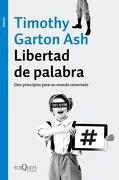 Libertad de Palabra. Diez Principios Para un Mundo Conectado - Garton Ash Timothy - TUSQUETS