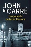 Una Pequeña Ciudad en Alemania - Le Carre - Booket