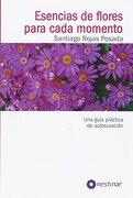 Esencia de Flores Para Cada Momento - SANTIAGO ROJAS POSADA - Nestinar