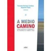 A Medio Camino - Fernando Henrique-Cardoso - Uqbar Editores