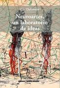 Neuroartes, un Laboratorio de Ideas - Luc Delannoy - METALES PESADOS