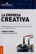 La Empresa Creativa. Metodologias Para el Desarrollo de la Innovacion en las Organizaciones - Franc Ponti - Granica