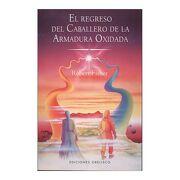 El Regreso del Caballero de la Armadura Oxidada - Robert Fisher - Obelisco