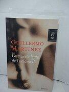 La Muerte Lenta de Luciana b. - Guillermo Martinez - Planeta