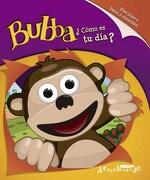 Bubba,¿ Como es tu Dia? - Carolina Micha - SUDAMERICANA