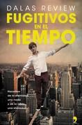 Fugitivos en el Tiempo - Dalas Review - Temas De Hoy