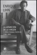 La Aparicion de la Virgen y Otros Poemas Politicos (1963 - 1987) - Enrique Lihn - Ediciones Universidad Diego Portales
