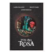 Por una Rosa - Laura Gallego,Javier Ruescas,Benito Taibo - Montena