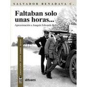 Faltaban Solo Unas Horas--: Aproximacion a Joaquin Edwards Bello - Salvador Benadaba - Lom
