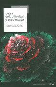 Elogio de la Dificultad y Otros Ensayos - Zuleta Estanislaoariel - Ariel
