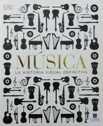 Musica. La Historia Visual Definitiva (Enciclopedia) (Dk) - Henry Wadsworth Logfellow - Dorling Kindersley