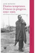 Diarios Tempranos. Donoso in Progress, 1950-1965 - José Donoso - Ediciones Udp