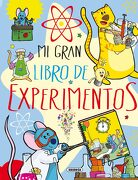 Mi Gran Libro de Experimentos - Mar Benegas - Susaeta