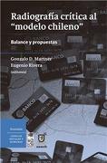 Radiografia Critica al Modelo Chileno - Gonzalo D. Martner Y Eugenio Rivero Edits. - Lom Ediciones