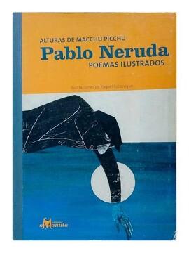 portada Pablo Neruda, Poemas Ilustrados, Alturas de Machupichu