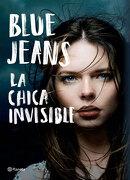 La Chica Invisible - Blue Jeans - Planeta