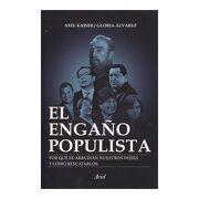 El Engaño Populista - Axel Kaiser,Gloria Álvarez - Ariel