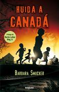 Huída a Canadá - Barbara Smucker - Planeta Lector