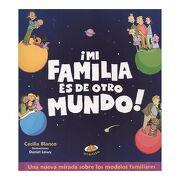 Mi Familia es de Otro Mundo! - Blanco, Cecilia - Uranito Editores