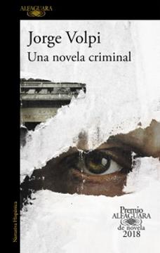 portada Una Novela Criminal (Premio Alfaguara 2018)