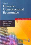 Derecho Constitucional Económico Tomo ii - Regulación, Tributos y Propiedad. - Arturo Fermandois V. - Universidad Catolica De Chile