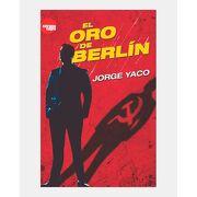 El oro de Berlin - Jorge Yaco - Editorial Del Nuevo Extremo