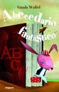 Abecedario Fantastico - Ursula Wolfel - Planeta Lector