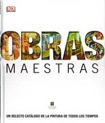 Enciclopedia Obras Maestras: Un Selecto Catalogo de la Pintura de Todos los Tiempos - Dorling Kindersley - Cosar
