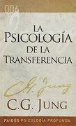 La Psicología de la Transferencia [Paperback] [Jan 01, 2012] Carl Gustav Jung - Carl G. Jung - Paidos
