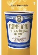 Confucio y la Máquina de Café - Jose Hermida - Temas De Hoy