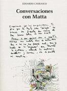 Conversaciones con Matta - Eduardo Carrasco - Ediciones Universidad Diego Portales
