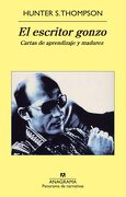 El Escritor Gonzo: Cartas de Aprendizaje y Madurez - Hunter S. Thompson - Editorial Anagrama S.A.