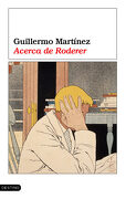 Acerca de Roderer - Guillermo Martínez - Ediciones Destino