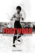 Footwork: la esencia del combate en jeet kune do - Juan José Zamudio Cabeza - Editorial Alas