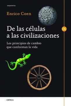 portada De las Células a las Civilizaciones: Los Principios de Cambio que Conforman la Vida