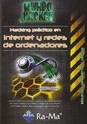 Hacking Práctico en Internet y Redes de Ordenadores - Antonio Angel Ramos Varon,Carlos Alberto Barbero Muñoz,Jacinto Grijalba Gonzalez - Ra-Ma S.A. Editorial Y Publicaciones