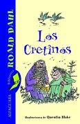 Los Cretinos (Alfaguara Clasicos) - Roald Dahl - Alfaguara