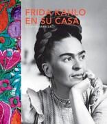 Frida Kahlo en su Casa - Suzanne Barbezat - Quarto
