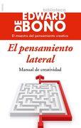 El Pensamiento Lateral: Manual de Creatividad - Edward De Bono - Ediciones Paidós Ibérica