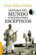 Historia del Mundo Contada Para Escépticos - Juan Eslava Galán - Booket