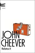 Relatos 2 (Cheever) (Emecé) - John Cheever - Emecé Editores