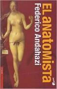 El Anatomista + - Federico Andahazi - Booket