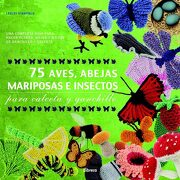 75 Aves, Abejas, Mariposas e Insectos Para Calceta y Ganchillo - Lesley Stanfield - Ilus Books