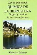 Química de la Hidrosfera. Origen y Destino de los Contaminantes - Domenech - Miraguano Ediciones